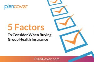 5 factors to consider when buying group health insurance