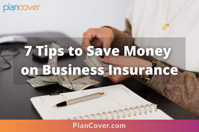 7 Tips to Save Money on Business Insurance