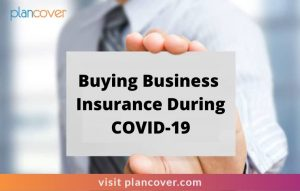 Buying Business Insurance During COVID-19